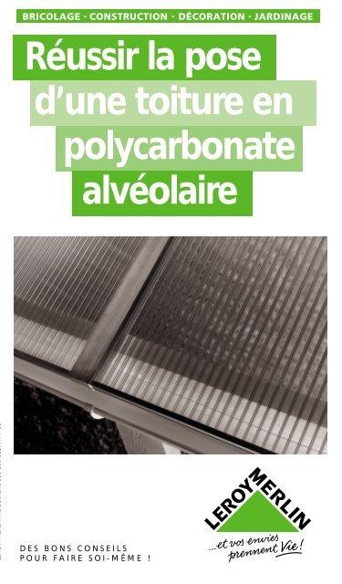 La pose d'une toiture en polycarbonate alvéolaire